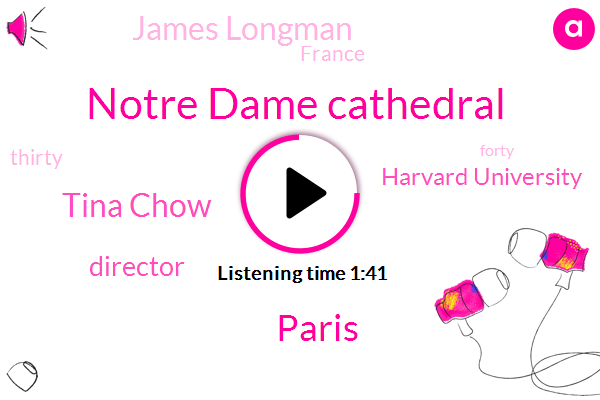 Notre Dame Cathedral,Paris,Tina Chow,Director,Harvard University,ABC,James Longman,France