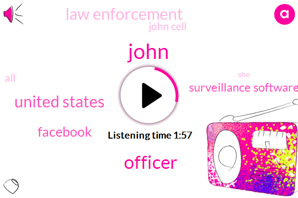 John,Officer,United States,Facebook,Surveillance Software,Law Enforcement,John Cell