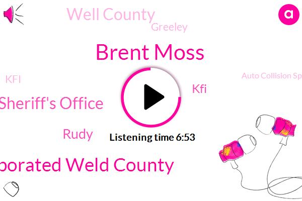 Brent Moss,Unincorporated Weld County,Weld County Sheriff's Office,Rudy,KFI,Well County,Greeley,Auto Collision Specialists Studios,Rudin Nader,Google,Colorado,Trevor,Jake,Brett,Deputies Maas