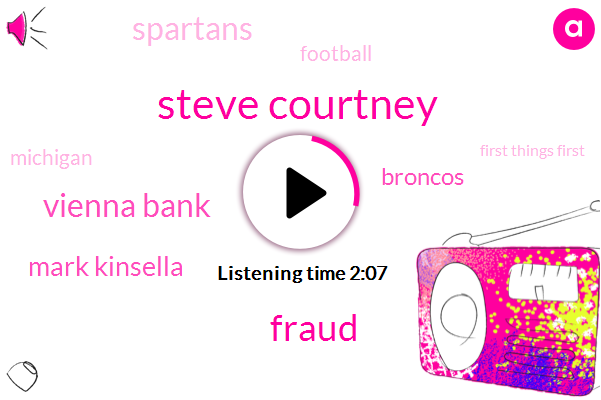Steve Courtney,Fraud,Vienna Bank,Mark Kinsella,Broncos,Spartans,Football,Michigan,First Things First,Twenty One One Hundred Sixty One Yards,Sixty One Yard