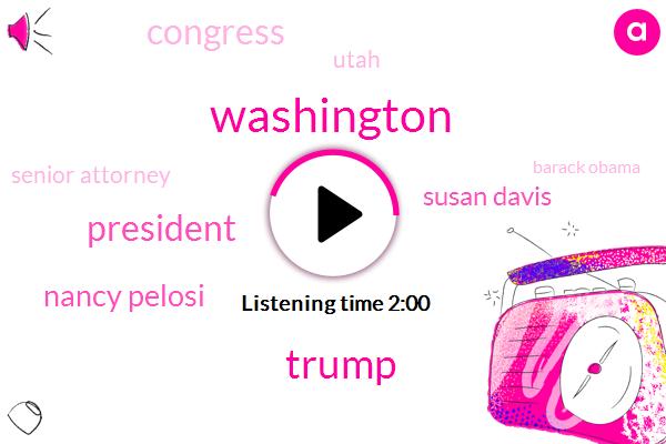 Washington,Nancy Pelosi,Donald Trump,President Trump,Susan Davis,Congress,Utah,Senior Attorney,Barack Obama,NPR,Shea Stevens,Senate,Chuck Schumer,Phoenix Namho,Department Of Justice,Four Million Acres,Eighty Percent