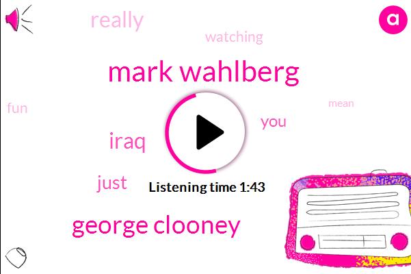Mark Wahlberg,George Clooney,Iraq