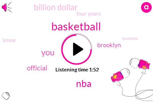 Basketball,NBA,Official,Brooklyn,Billion Dollar,Four Years