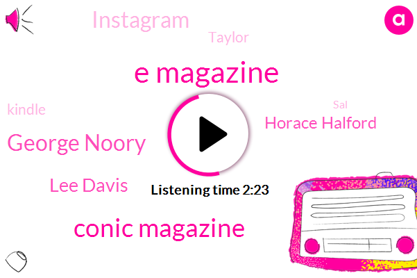 E Magazine,Conic Magazine,George Noory,Lee Davis,Horace Halford,Instagram,Taylor,Kindle,SAL
