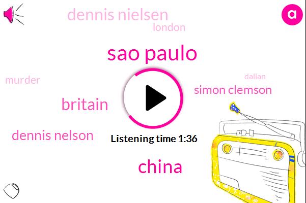 Sao Paulo,China,Britain,Dennis Nelson,Simon Clemson,Dennis Nielsen,London,Murder,Dalian,Beijing,BBC,Twenty Five Years,Ten Days,Ten Year