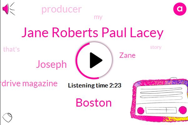 Jane Roberts Paul Lacey,Boston,Joseph,Overdrive Magazine,Zane,Producer