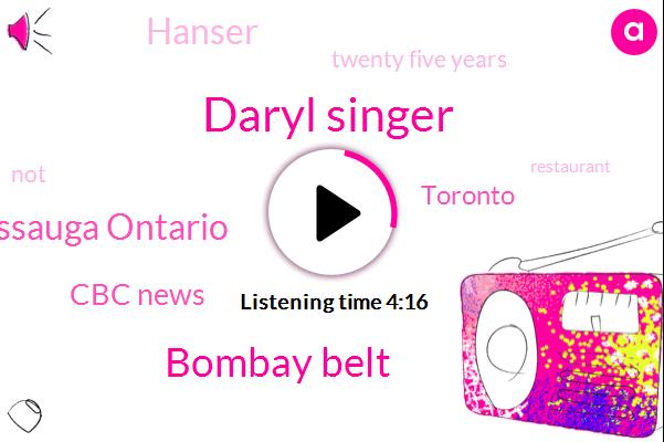 Daryl Singer,Bombay Belt,Mississauga Ontario,Cbc News,Toronto,Hanser,Twenty Five Years