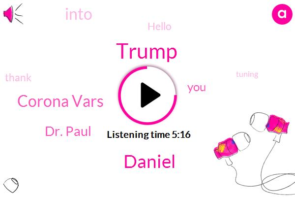 Donald Trump,Daniel,Corona Vars,Dr. Paul