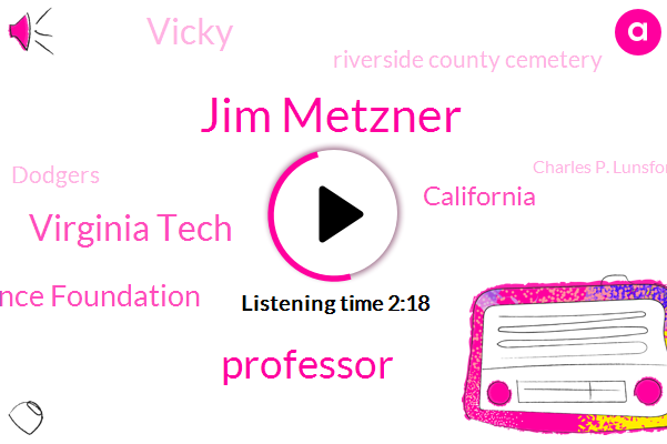 Jim Metzner,Professor,Virginia Tech,National Science Foundation,California,Vicky,Riverside County Cemetery,Dodgers,Charles P. Lunsford,Nato,Murder,Bloomberg Steve,Padres