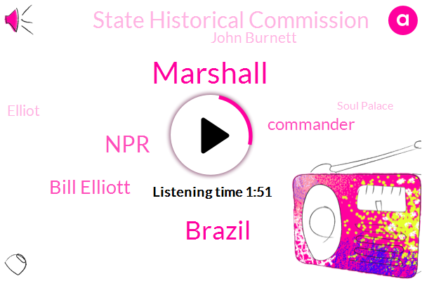 Marshall,Brazil,NPR,Bill Elliott,Commander,State Historical Commission,John Burnett,Elliot,Soul Palace,Texas,Kendrick