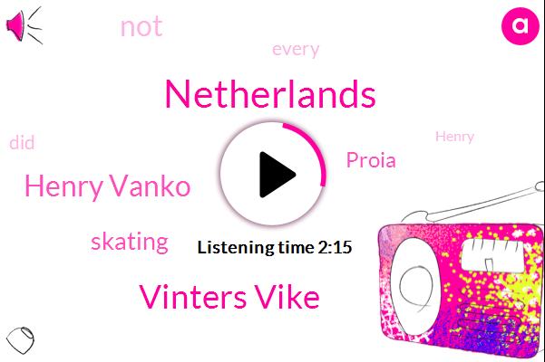 Netherlands,Vinters Vike,Henry Vanko,Skating,Proia