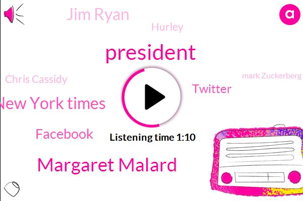 Margaret Malard,President Trump,New York Times,Facebook,Twitter,Jim Ryan,Hurley,Chris Cassidy,Mark Zuckerberg,Spacex,Bob Bank,Houston