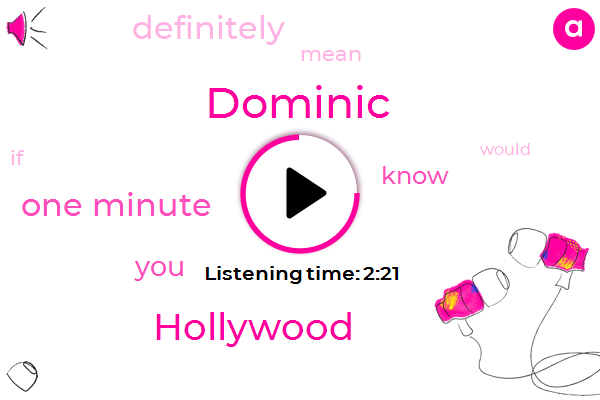 Dominic,Hollywood,One Minute