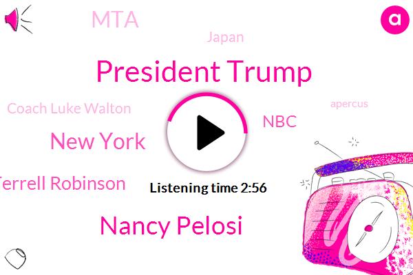 President Trump,Nancy Pelosi,New York,Terrell Robinson,NBC,MTA,Japan,Coach Luke Walton,Apercus,Lleyton Nbc,Lakers,United States,Memphis Hospital,Marshall County,Virginia,Bill Zimper,Kenny Dickerson,Mississippi
