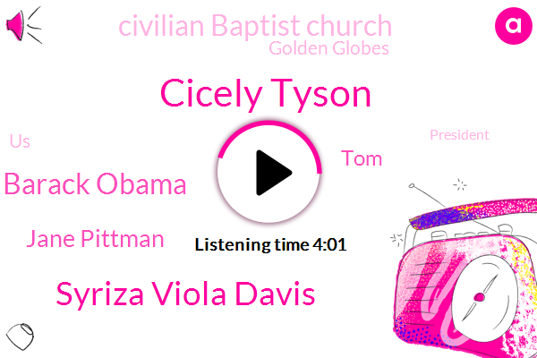 Cicely Tyson,Syriza Viola Davis,Barack Obama,Jane Pittman,United States,Civilian Baptist Church,Golden Globes,TOM,Murder,Oscar,President Trump