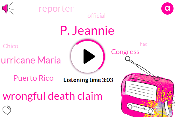 P. Jeannie,Wrongful Death Claim,Hurricane Maria,Puerto Rico,Congress,Reporter,Official,Chico