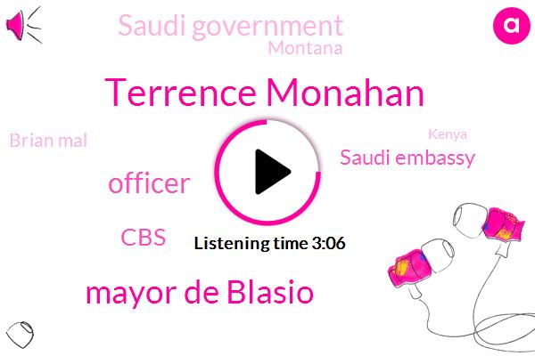 Terrence Monahan,Mayor De Blasio,Officer,CBS,Saudi Embassy,Saudi Government,Montana,Wcbs,Brian Mal,Kenya,Helena Kennedy,National Weather Service,Don Britain,Nypd,Turkey,Bronx,Britain,Morphine,Great Falls