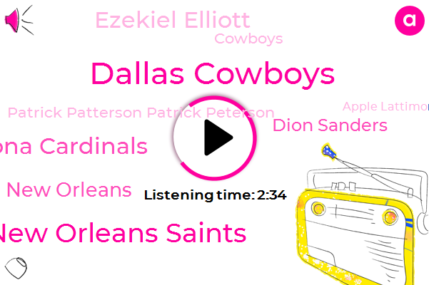 Dallas Cowboys,New Orleans Saints,Arizona Cardinals,New Orleans,Dion Sanders,Ezekiel Elliott,Cowboys,Patrick Patterson Patrick Peterson,Apple Lattimore,Apple,NFL,Twenty One Yard,Forty Yard