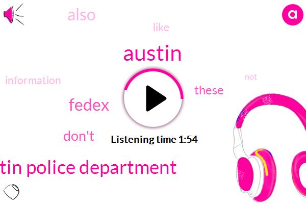 Austin,Austin Police Department,Fedex