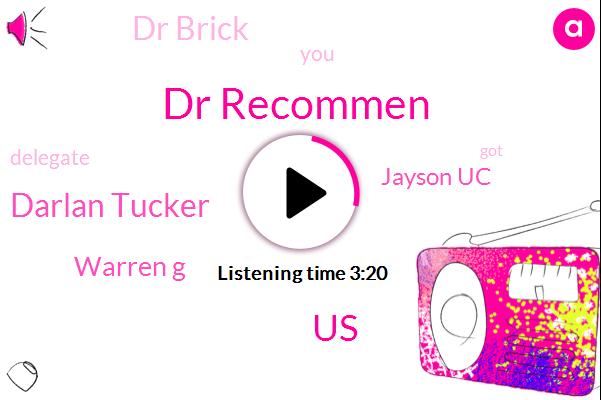 Dr Recommen,United States,Darlan Tucker,Warren G,Jayson Uc,Dr Brick