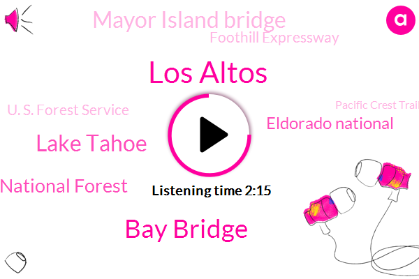 Los Altos,Bay Bridge,Lake Tahoe,Plumas National Forest,Eldorado National,Mayor Island Bridge,Foothill Expressway,U. S. Forest Service,Pacific Crest Trail,Honda,Stan,Albany Hill,Berkeley
