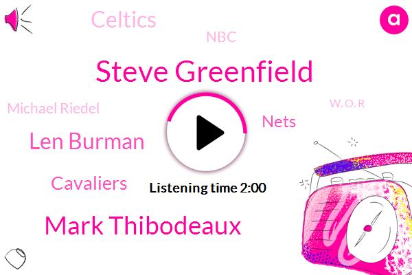 Steve Greenfield,Mark Thibodeaux,Len Burman,Cavaliers,Nets,Celtics,NBC,Michael Riedel,W. O. R