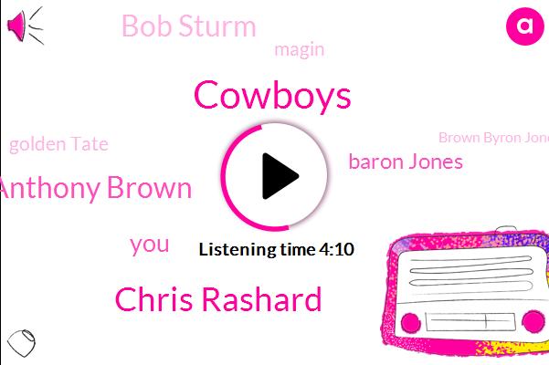 Cowboys,Chris Rashard,Anthony Brown,Baron Jones,Bob Sturm,Magin,Golden Tate,Brown Byron Jones,Saks,Rush