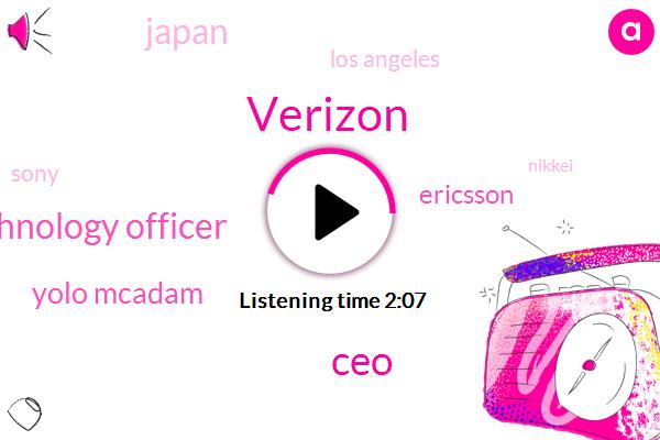 Verizon,Chief Technology Officer,Yolo Mcadam,CEO,Ericsson,Japan,Los Angeles,Sony,Nikkei,Apple,United States,Chairman,Yemen,Hans Vest Berg,Sephora,Microsoft,Four Hundred Million Dollars,Seven Billion Dollars,Billion Dollar,Twenty Percent