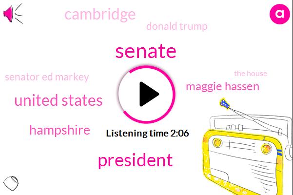 Senate,President Trump,United States,Hampshire,Maggie Hassen,Cambridge,Donald Trump,ABC,Senator Ed Markey,The House,Congressman Kennedy,Jeanne Shaheen,Los Angeles,Subaru,Three Hundred Sixty Five Days,Five Minutes,One Year