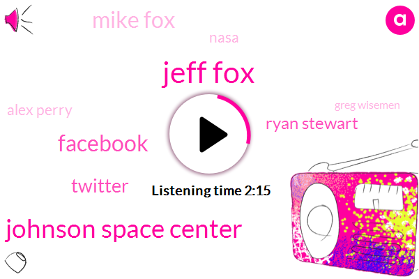 Jeff Fox,Johnson Space Center,Facebook,Twitter,Ryan Stewart,Mike Fox,Nasa,Alex Perry,Greg Wisemen,Sean Brandy,Kelly Humphreys