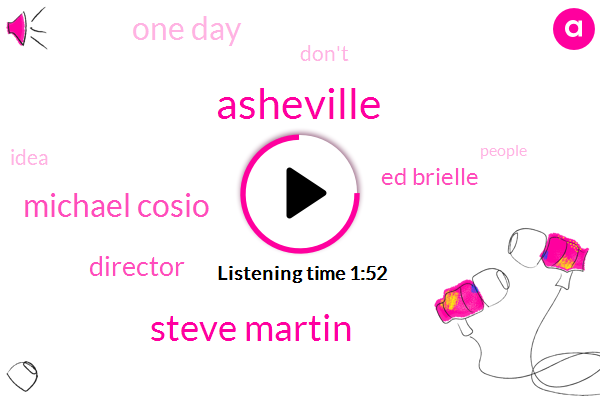 Asheville,Steve Martin,Michael Cosio,Director,Ed Brielle,One Day