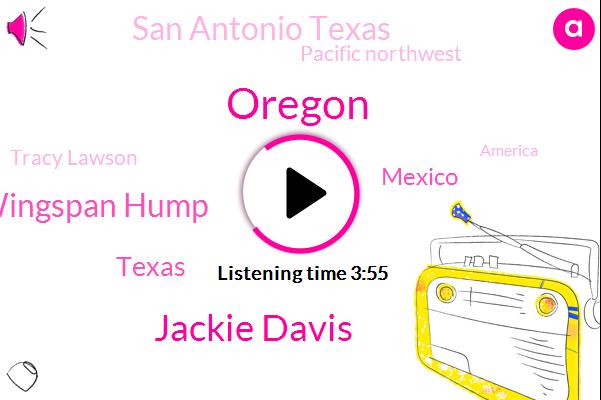 Oregon,Jackie Davis,Wingspan Hump,Texas,Mexico,San Antonio Texas,Pacific Northwest,Tracy Lawson,America,Cryptos,California,Trinity National Forest,Hudson River Valley,Fresno,James Thomson,Pacific,Corvallis,New York,UK