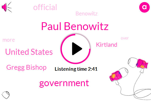 Paul Benowitz,Government,United States,Gregg Bishop,Kirtland,Official