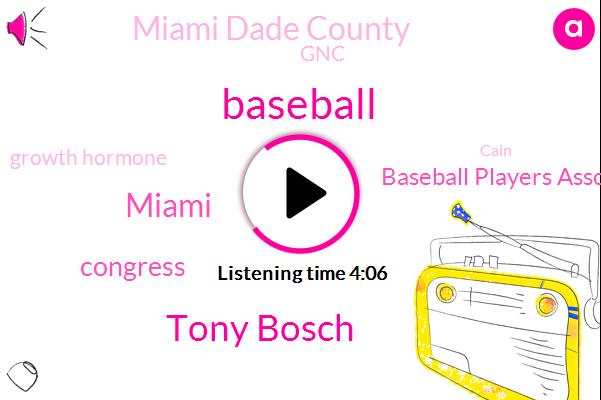Tony Bosch,Baseball,Miami,Congress,Baseball Players Association,Miami Dade County,GNC,Growth Hormone,Cain,South Florida,President Trump,Eighteen Twenty Years