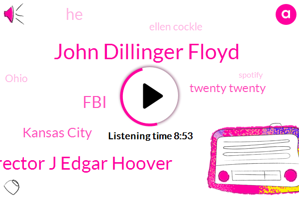 John Dillinger Floyd,Director J Edgar Hoover,FBI,Kansas City,Twenty Twenty,Ellen Cockle,Ohio,Spotify,Robbery,Oklahoma,Frank Nash,Director J Edgar,Missouri State Penitentiary,Midwest,Algernon Blackwood,United States,Liverpool,Kansas,John Dillinger