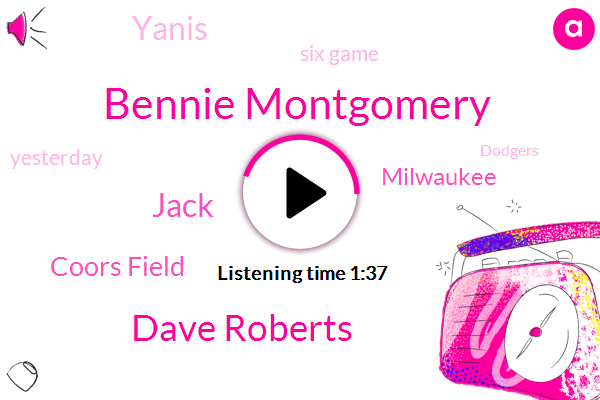 Bennie Montgomery,Dave Roberts,Jack,Coors Field,Milwaukee,Yanis,Six Game,Yesterday,Three,Dodgers,Redland High School,Trevor Story,13 Rebounds,Rockies,34,Greek,Bucks,Game Three,Four,141 Points