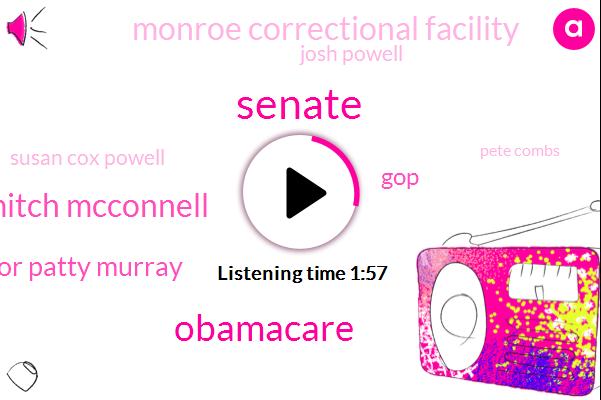 Mitch Mcconnell,Obamacare,Senate,Senator Patty Murray,GOP,Monroe Correctional Facility,Josh Powell,Susan Cox Powell,Pete Combs,FBI,Majority Leader,Dave Packer,Komo,Steven Powell,Pierce County,Sixty Nine Degrees,Two Weeks,Two Years