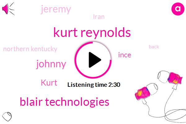 Kentucky,Kurt Reynolds,Blair Technologies,Johnny,Kurt,Ince,Jeremy,Iran,Northern Kentucky