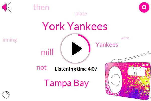 York Yankees,Tampa Bay,Mill