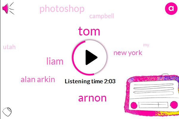 TOM,Arnon,Liam,Alan Arkin,New York,Photoshop,Campbell,Utah
