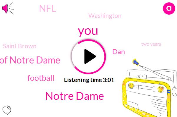 Notre Dame,University Of Notre Dame,Football,DAN,NFL,Washington,Saint Brown,Two Years