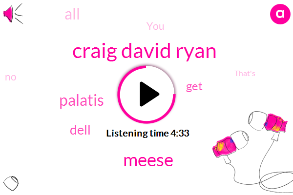 Craig David Ryan,Meese,Palatis,Dell
