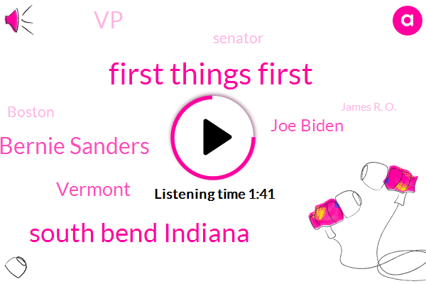 First Things First,WBZ,South Bend Indiana,Bernie Sanders,Vermont,Joe Biden,VP,Senator,Boston,James R. O.,Bow New Hampshire,Auburn,Chelsea,Waltham,New England,Centerless Warren