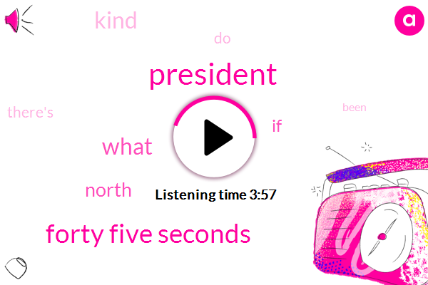 President Trump,Forty Five Seconds