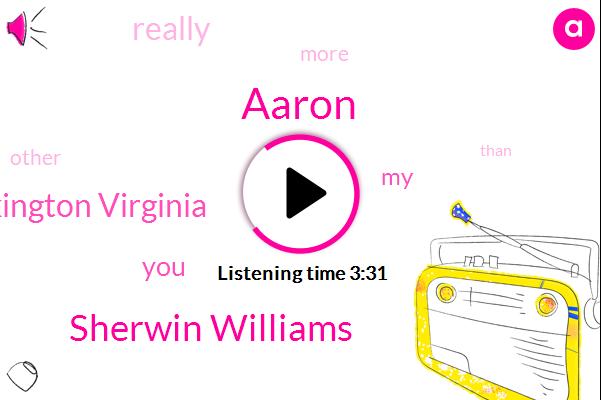 Aaron,Sherwin Williams,Lexington Virginia