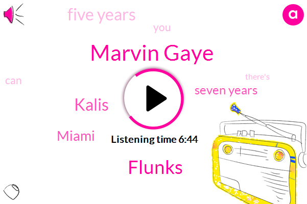 Marvin Gaye,Flunks,Kalis,Miami,Seven Years,Five Years
