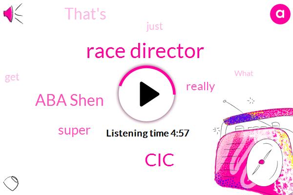 Race Director,CIC,Aba Shen