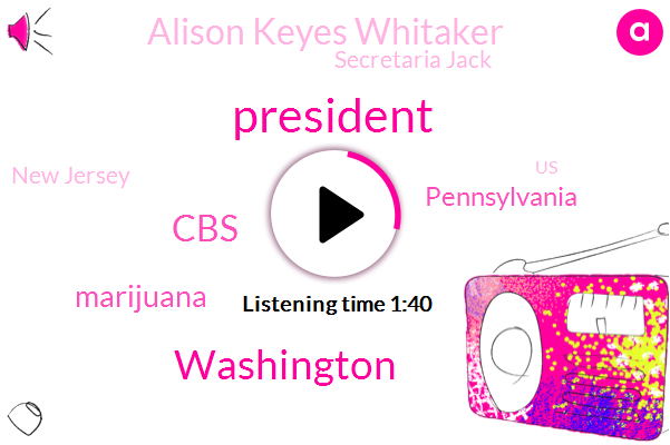 President Trump,Washington,CBS,Marijuana,Pennsylvania,Alison Keyes Whitaker,Secretaria Jack,New Jersey,United States,San Diego,Reporter,Chris Holmstrom,Jack Whittaker,Twenty Twenty Thirty Four Percent,Thirty Eight Percent,Two Million Dollars,Twenty Two Years,Ten Days