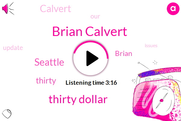 Brian Calvert,Thirty Dollar