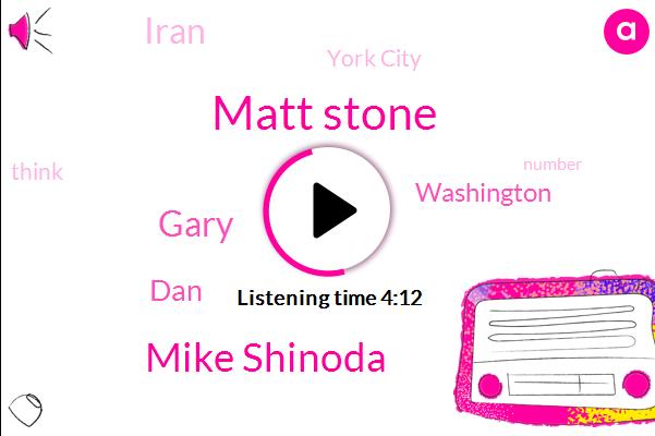 Matt Stone,Mike Shinoda,Gary,DAN,Washington,Iran,York City
